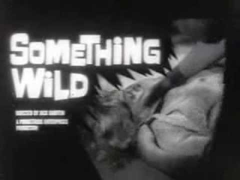 SOMETHING WILD 1961 Carroll Baker