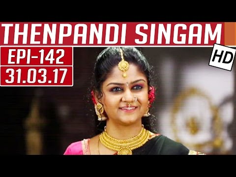 Thenpandi Singam | Epi 142 | 31/03/2017  |...