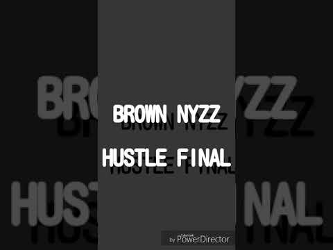 Brown Nyzz _hustle official audio
