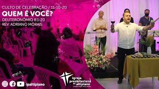 Quem é Você? - Culto de Celebração - IP Altiplano - 11/10