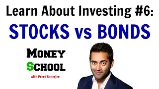 Learn About Investing #6: Stocks vs Bonds