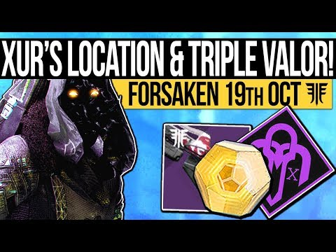 Destiny 2 | XUR'S LOCATION & TRIPLE POINTS! Exotic Weapon, Perk Rolls & Triple Valor! (19th October)