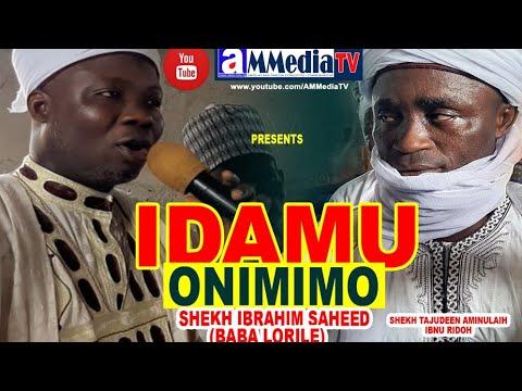 Download IDAMU ONIMIMO - SHEIKH IBRAHIM SAHEED OLAWUMI (BABA LORILE)