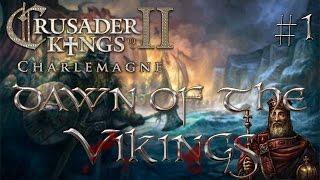Dawn of the Vikings #1 - Crusader Kings II Charlemagne