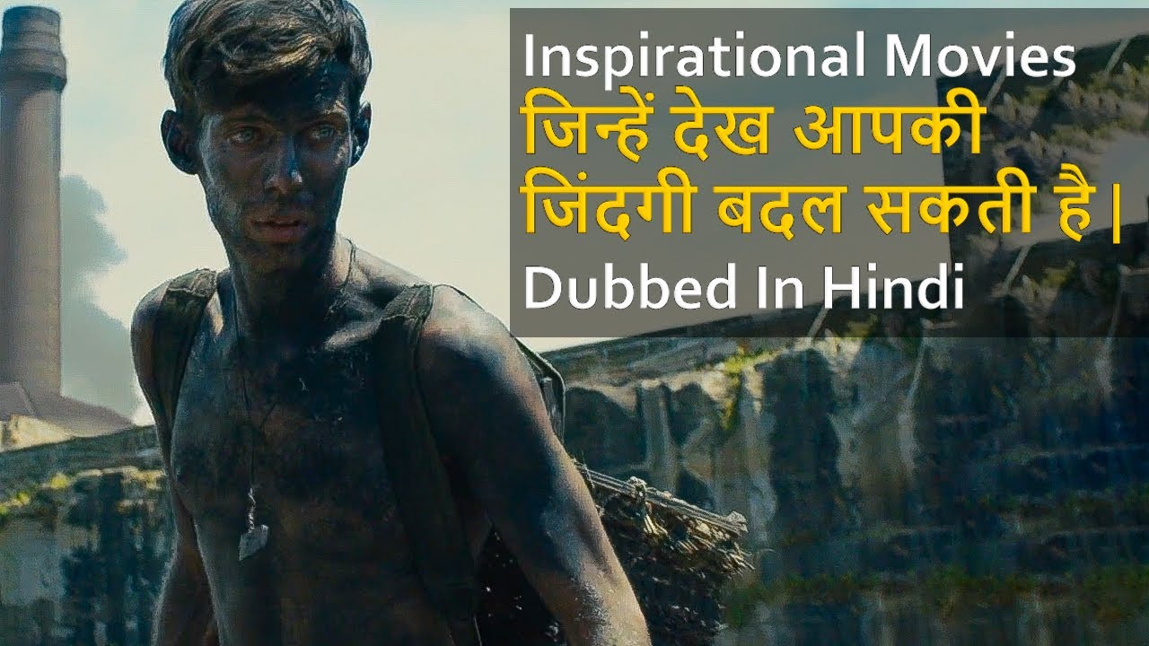 Top 20 Best Inspirational Movies Dubbed In Hindi All Time Hits