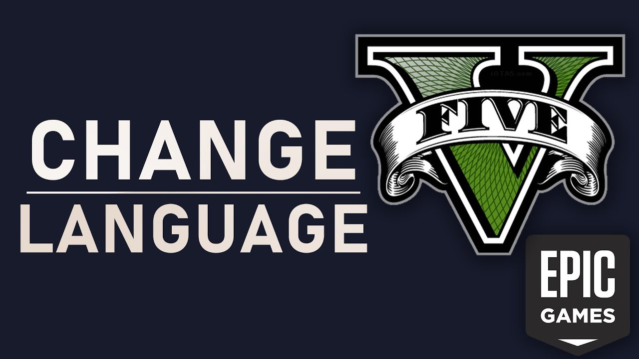 GTA V - How To Change In-Game Language (Epic Games)