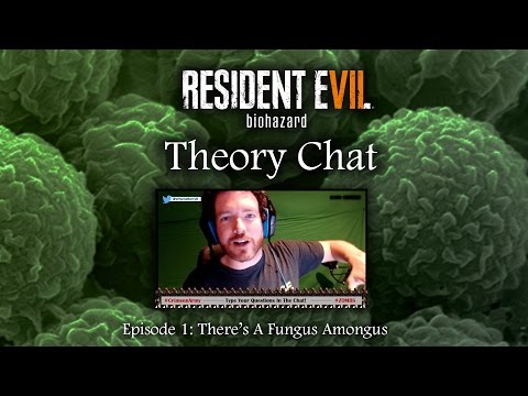 Resident Evil 7 Theory Chat LIVE | EP01 | There's A Fungus Amongus