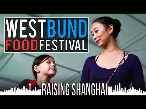 WEST BUND FOOD FESTIVAL | RAISING SHANGHAI