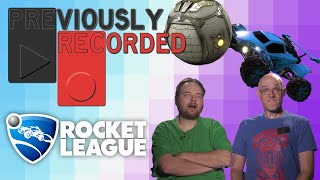 Previously Recorded - Rocket League