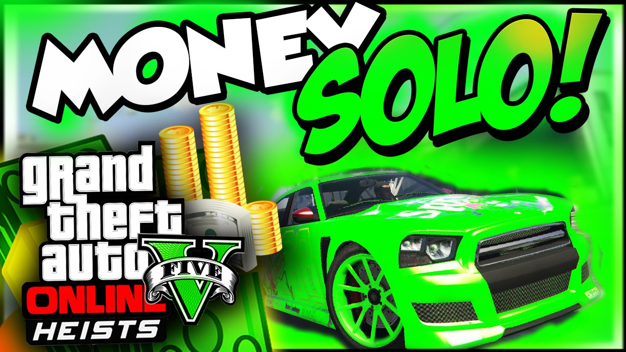 how to make money solo gta online gta 5 online solo quot unlimited money quot how to make money 7609