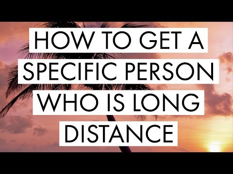 Manifest A SPECIFIC PERSON Who Is LONG DISTANCE - Law Of Attraction