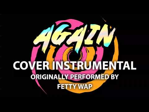 Again (Cover Instrumental) [In the Style of Fetty Wap]