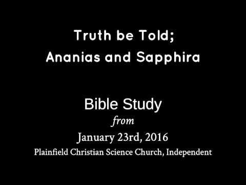 January 23rd, 2016 Bible Study - Truth be Told; Ananias and Sapphira