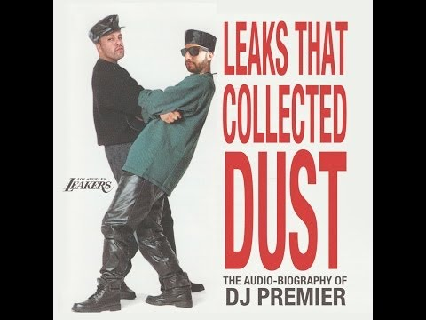 Leaks That Collected Dust (The Audio Biography Of DJ Premier) - Full Mixtape 2014