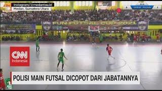 Polisi Main Futsal Dicopot Dari Jabatannya