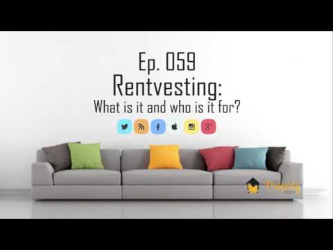 Ep 59 | Rentvesting: What is it and who is it for?