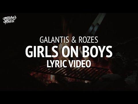 Galantis & ROZES - Girls On Boys (Lyrics / Lyric Video)