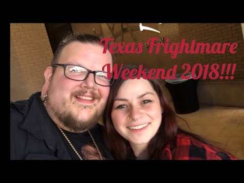 Trip To Texas Frightmare Weekend 2018!!!