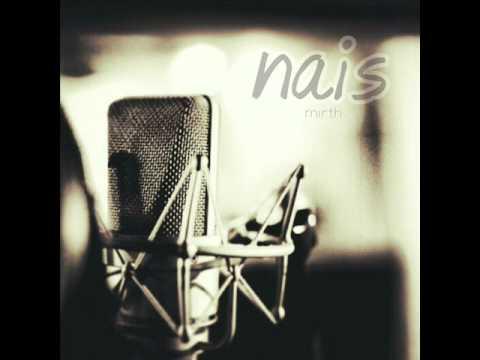 nais - MIRTH (download in description)