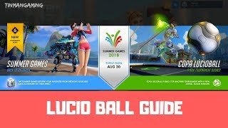 LUCIO BALL GUIDE - Overwatch Summer Games 2018 Gameplay