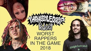 Baixar TND Podcast #60: Worst Rappers in the Game 2018 ft. D. Respect