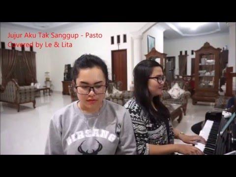Jujur Aku Tak Sanggup - Pasto (Covered by Le & Lita)