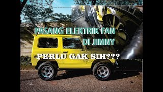 Video PASANG ELEKTIRK FAN KARIMUN UNTUK JIMNY|SOLUSI SUHU MESIN JIMNY AMAN|# download MP3, 3GP, MP4, WEBM, AVI, FLV September 2018