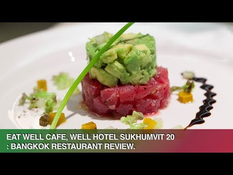 Eat Well Cafe & Twist Bar & Bistro at Well Hotel -  Bangkok - Healthy and Delicious Cuisine