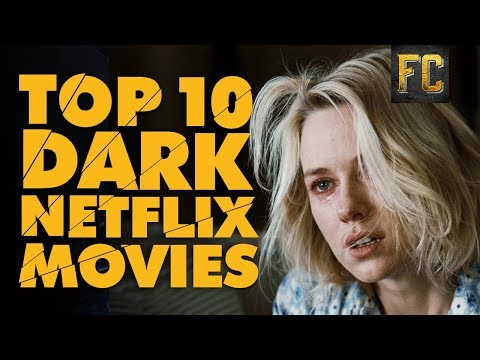 Top 10 Dark Movies on Netflix  Darkest Movies on Netflix  Flick Connection