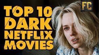 Top 10 Dark Movies on Netflix | Darkest Movies on Netflix | Flick Connection