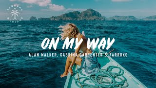 Gambar cover Alan Walker, Sabrina Carpenter & Farruko - On My Way // Lyrics
