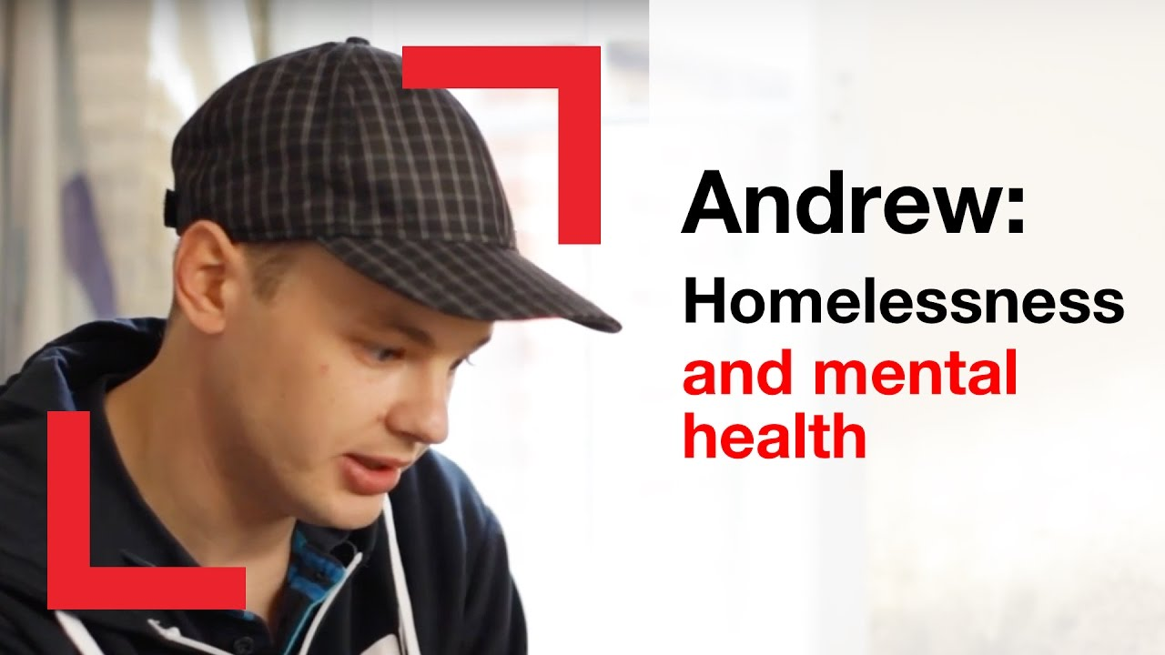 Andrew Homelessness And Mental Health People Shelter Youtube