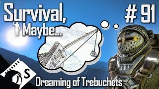 Survival, Maybe... #91 Trebuchets for Days (A Space Engineers Survival Series)