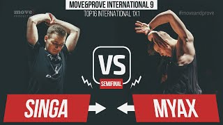 Singa vs. Myax | SEMIFINAL | Top16 International 1x1 @ Move&Prove 9 / 2016