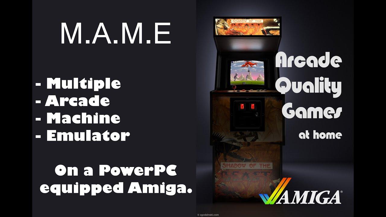Amiga M A M E - Arcade Machine Emulator