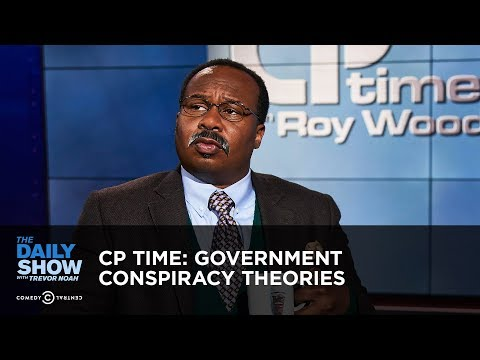 CP Time: Government Conspiracy Theories   The Daily Show