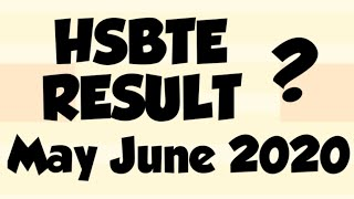 HSBTE Result of May June 2020 ?