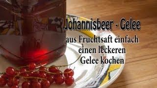 Gelee aus Saft kochen - Johannisbeergelee