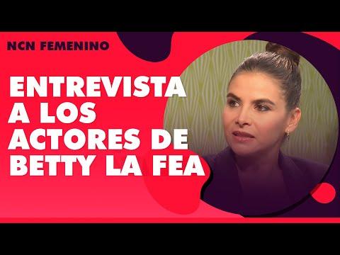 Actores De Betty La Fea, Entrevista - NCN Femenino