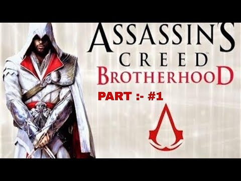 Assassin's Creed Brotherhood Walk-through Part 1 - | WITH DYNAMIC KaKaROT | SUBSCRIBE