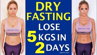 Dry Fasting ➡ Lose 5 KGS In 2 Days | Dry Fasting Weight Loss
