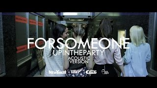 Forsomeone - Up In The Party |ACOUSTIC VERSION|