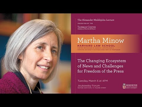 Martha Minow ─ The Changing Ecosystem of News and Challenges for Freedom of the Press