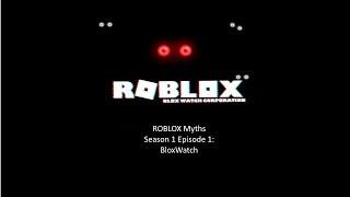 ROBLOX Myths Season 1 Episode 1: Bloxwatch