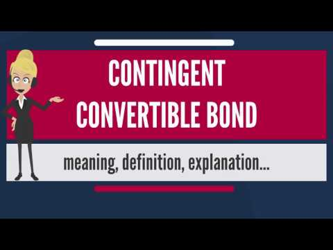 What is CONTINGENT CONVERTIBLE BOND? What does CONTINGENT CONVERTIBLE BOND mean?