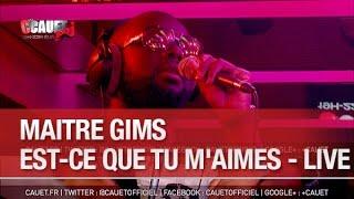 Maitre Gims Est Ce Que Tu M Aimes Live C Cauet Sur NRJ