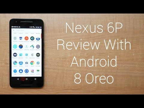 Nexus 6P Review With Android 8 Oreo!