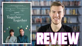 Together Together (2021) - Movie Review