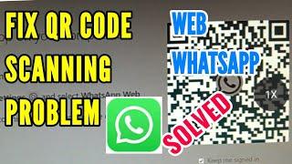 Fix Web WhatsApp QR Code Not Scanning Problem Solved