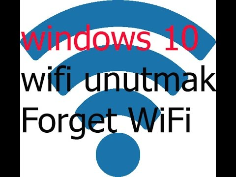 Windows 10 Da Wifi Ağı Unutma-Note That Windows 10 WiFi Network